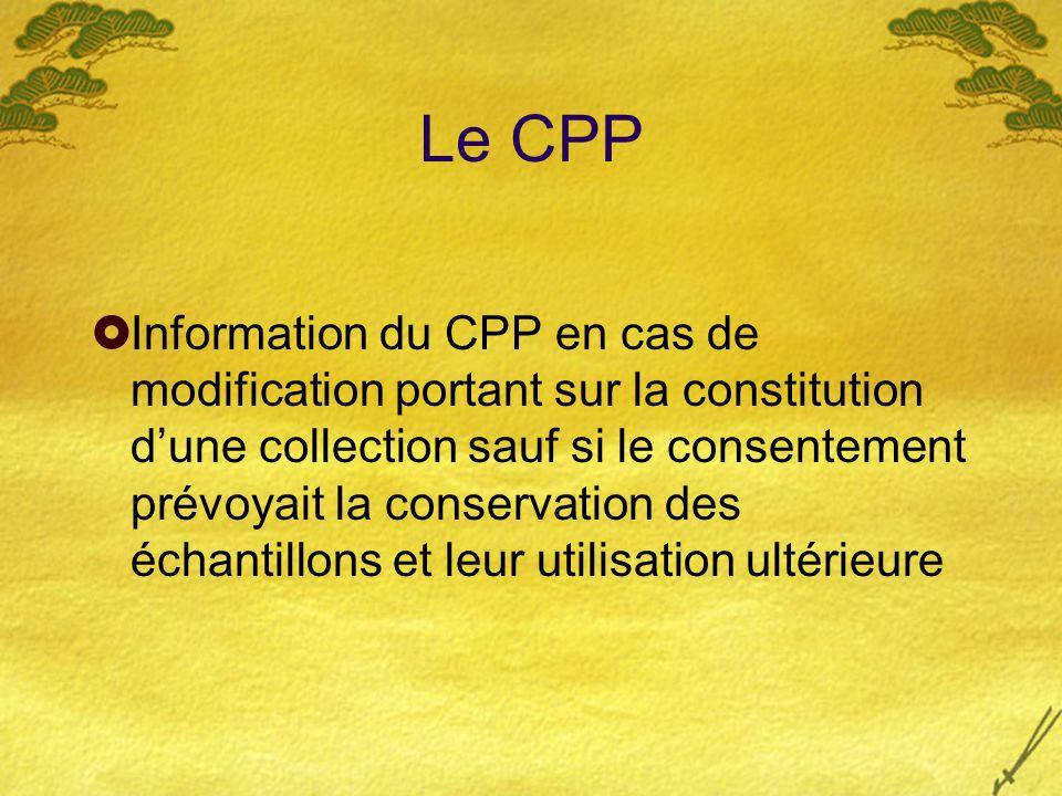Le CPP Information du CPP en cas de modification portant sur la constitution dune collection sauf si le consentement prévoyait la conservation des éch