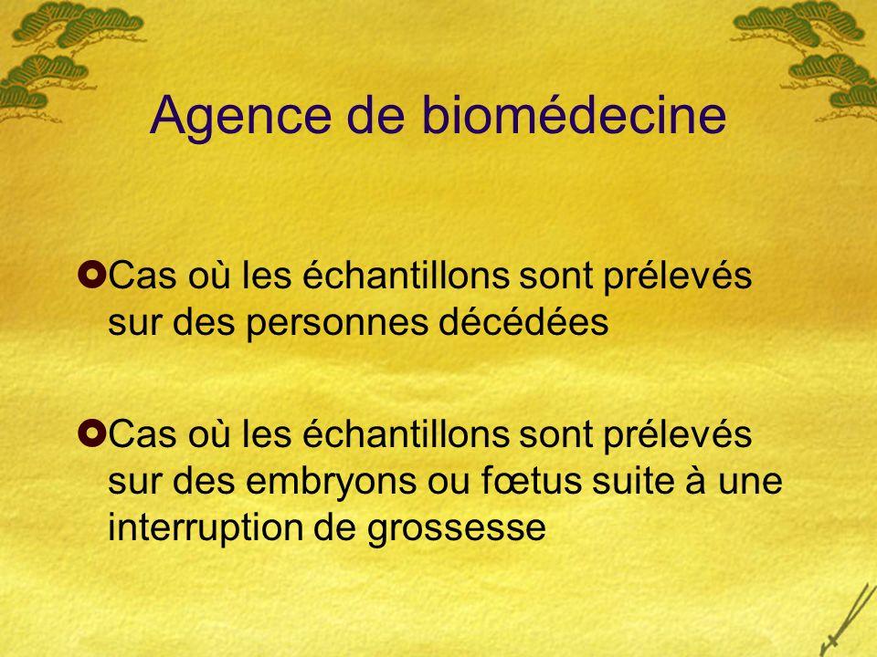Agence de biomédecine Cas où les échantillons sont prélevés sur des personnes décédées Cas où les échantillons sont prélevés sur des embryons ou fœtus
