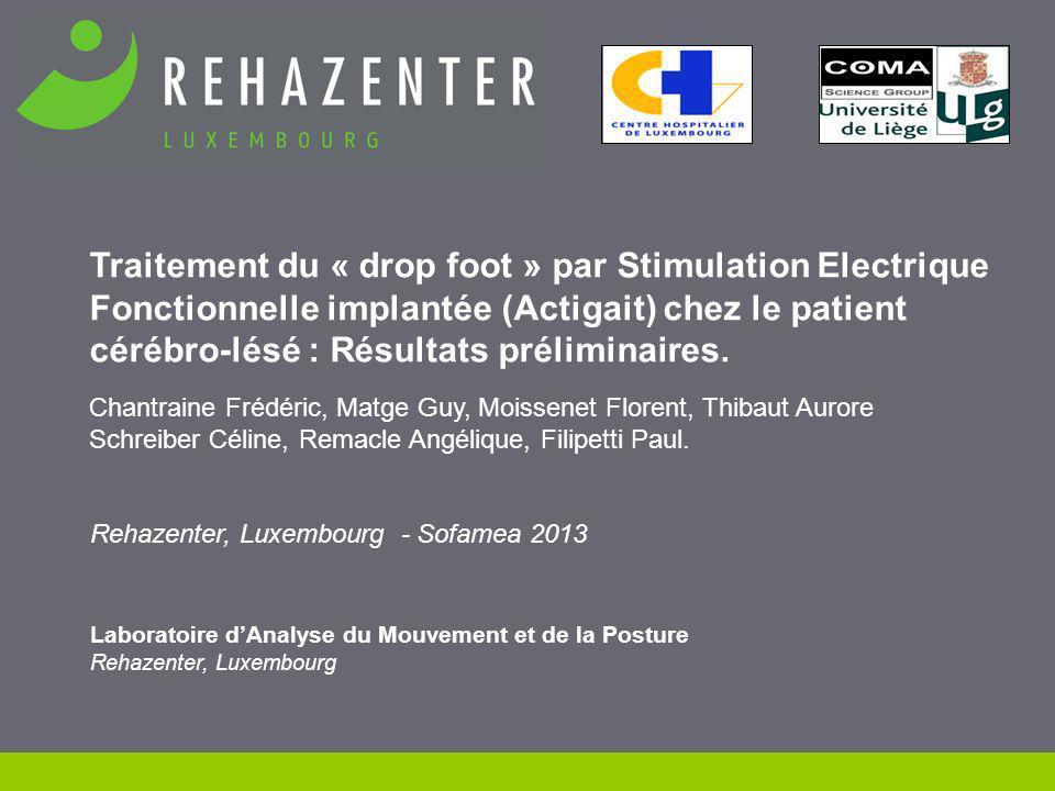Résultats 12 Traitement du « drop foot » par SEF implantée (Actigait) chez le patient cérébro-lésé : Résultats préliminaires.