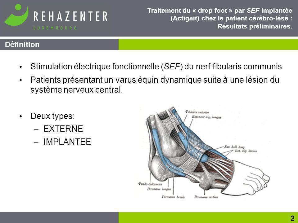 Résultats 13 Traitement du « drop foot » par SEF implantée (Actigait) chez le patient cérébro-lésé : Résultats préliminaires.