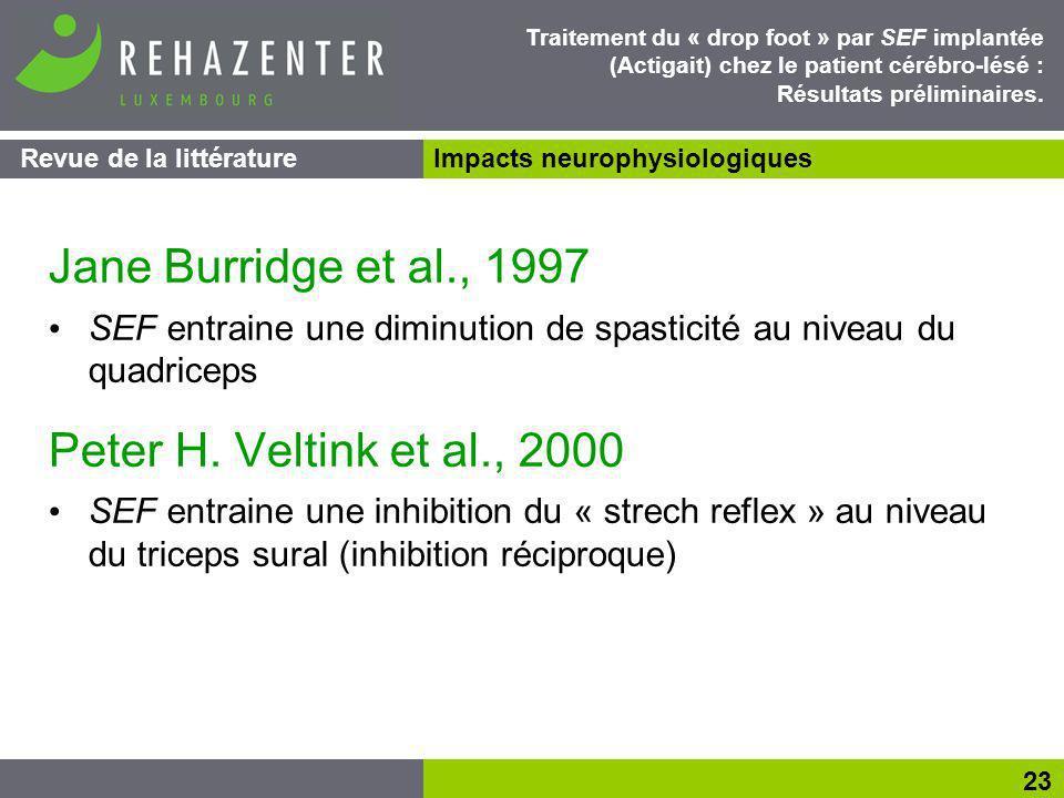 Jane Burridge et al., 1997 SEF entraine une diminution de spasticité au niveau du quadriceps Peter H.