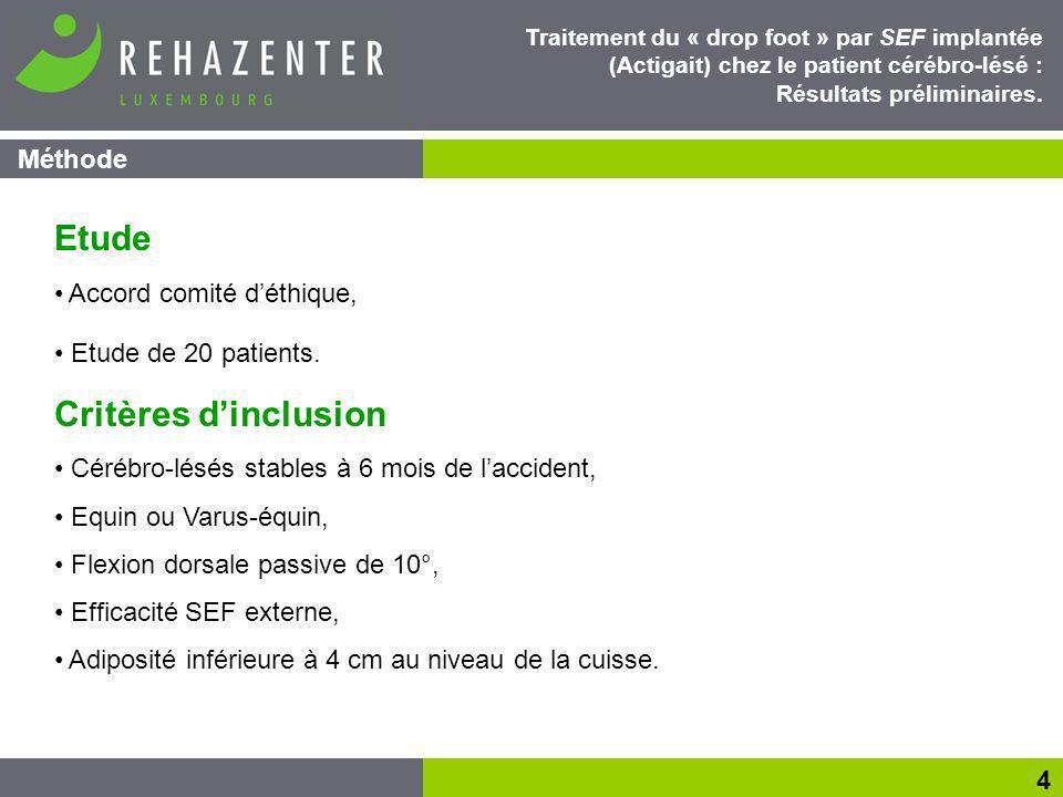 Résultats 15 Traitement du « drop foot » par SEF implantée (Actigait) chez le patient cérébro-lésé : Résultats préliminaires.