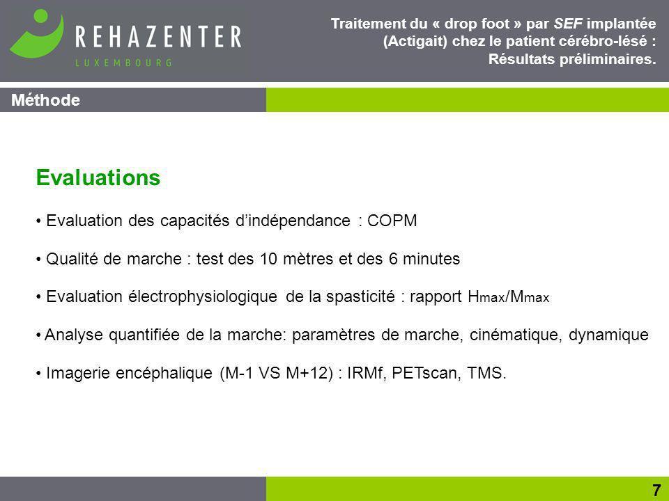 Résultats 8 Traitement du « drop foot » par SEF implantée (Actigait) chez le patient cérébro-lésé : Résultats préliminaires.