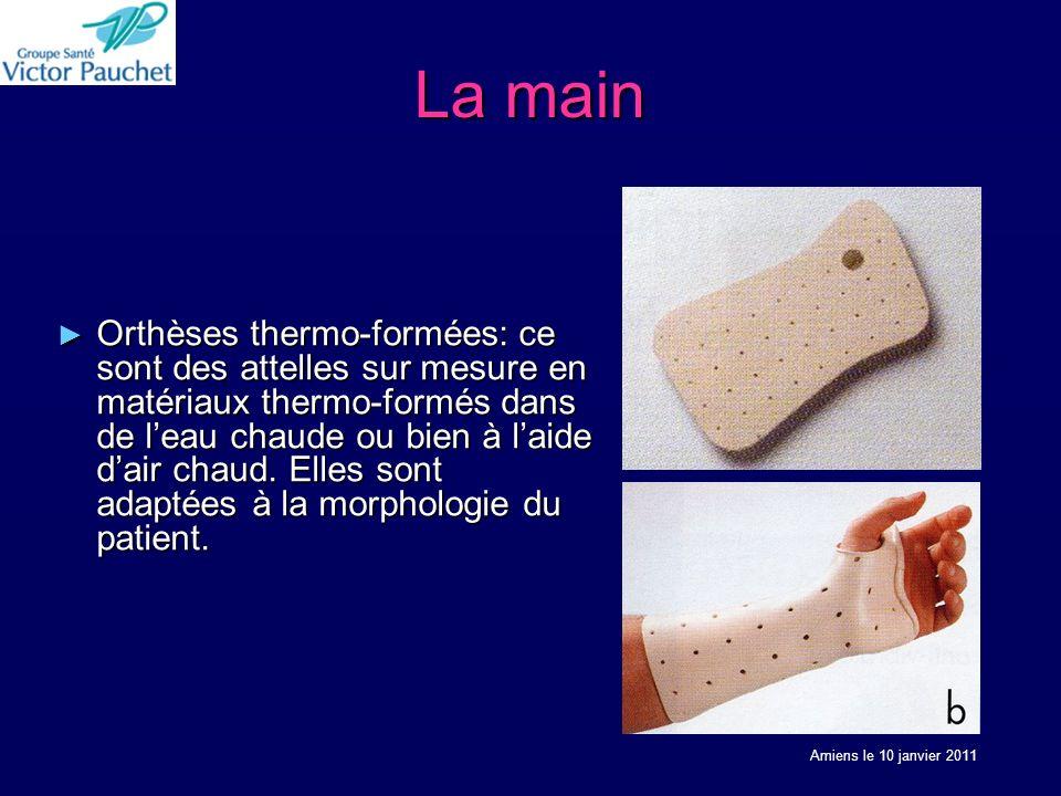La main Orthèses thermo-formées: ce sont des attelles sur mesure en matériaux thermo-formés dans de leau chaude ou bien à laide dair chaud.