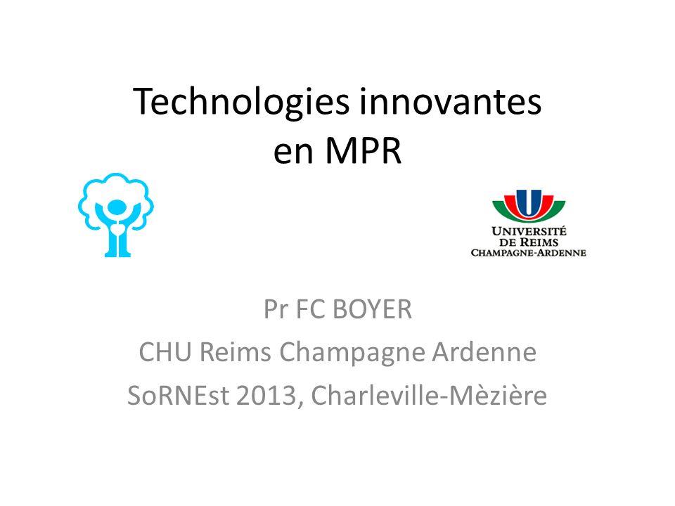 Technologies innovantes en MPR Pr FC BOYER CHU Reims Champagne Ardenne SoRNEst 2013, Charleville-Mèzière