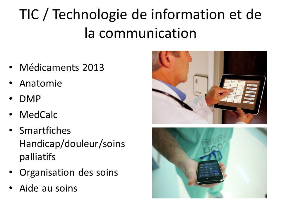 TIC / Technologie de information et de la communication Médicaments 2013 Anatomie DMP MedCalc Smartfiches Handicap/douleur/soins palliatifs Organisati