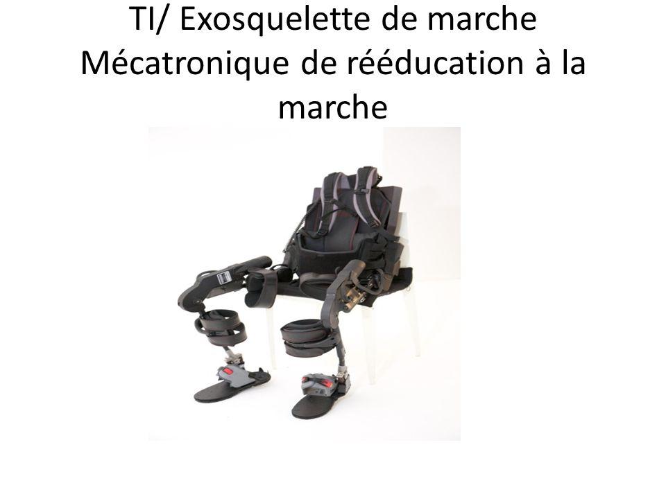 TI/ Exosquelette de marche Mécatronique de rééducation à la marche