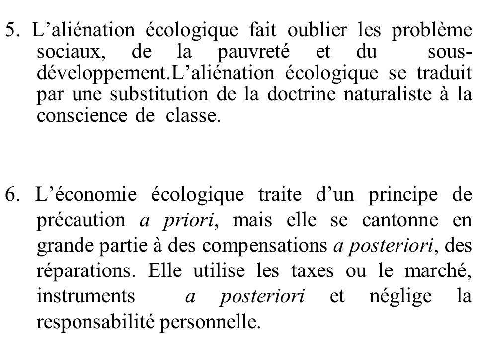 5. Laliénation écologique fait oublier les problème sociaux, de la pauvreté et du sous- développement.Laliénation écologique se traduit par une substi