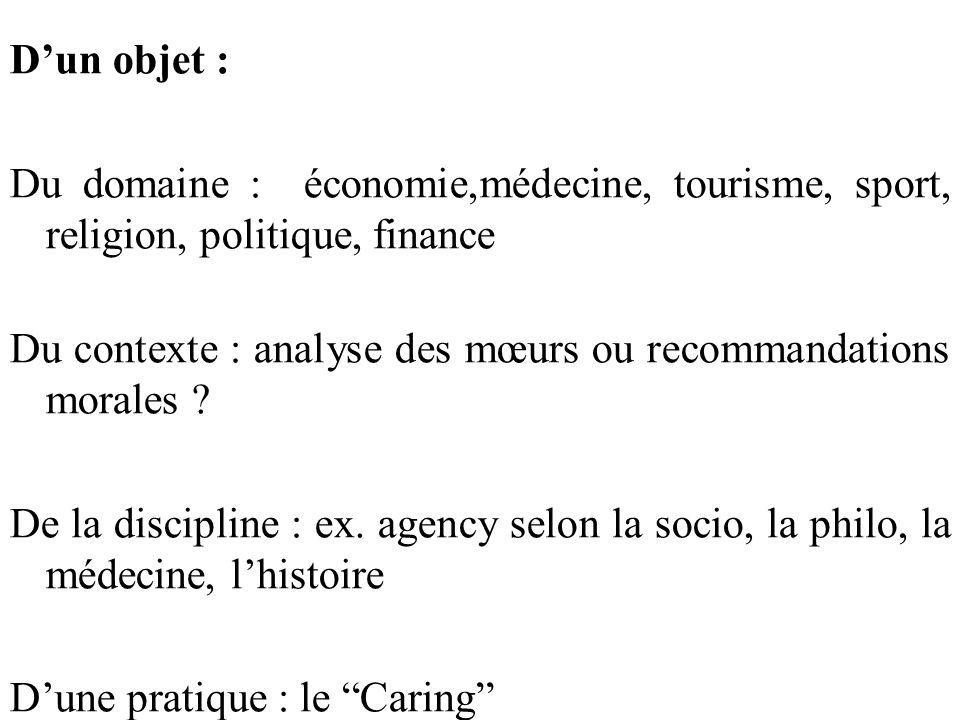 Dun objet : Du domaine : économie,médecine, tourisme, sport, religion, politique, finance Du contexte : analyse des mœurs ou recommandations morales ?