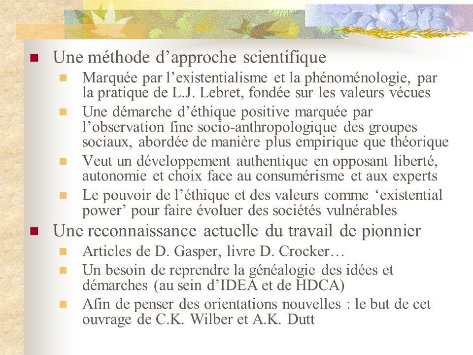 Une méthode dapproche scientifique Marquée par lexistentialisme et la phénoménologie, par la pratique de L.J.