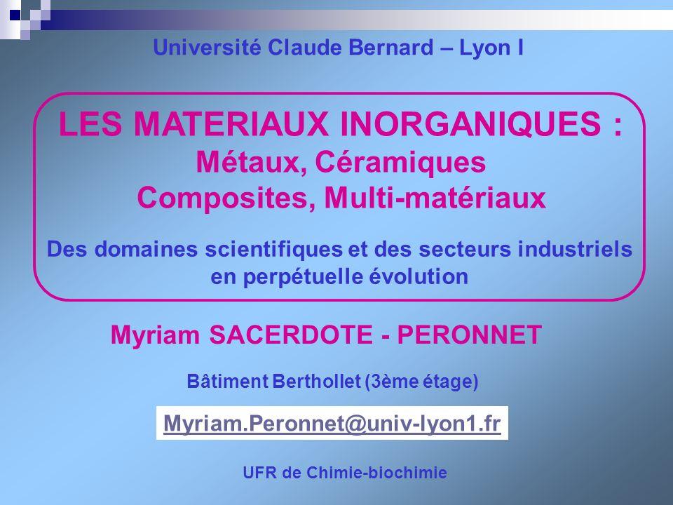 LES MATERIAUX INORGANIQUES : Métaux, Céramiques Composites, Multi-matériaux Des domaines scientifiques et des secteurs industriels en perpétuelle évol