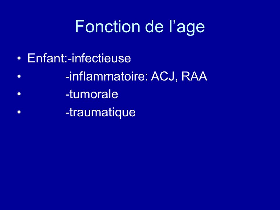 Adulte Infectieuse Inflammatoire: -jeune: SPA, Rhum psoriasique - hydarthrose intermittente, rhumatisme palindromique - autres connectivites -arthrites reactionnelles -lyme,..
