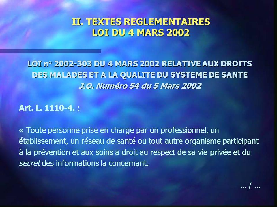 II. TEXTES REGLEMENTAIRES LOI DU 4 MARS 2002 LOI n° 2002-303 DU 4 MARS 2002 RELATIVE AUX DROITS DES MALADES ET A LA QUALITE DU SYSTEME DE SANTE J.O. N
