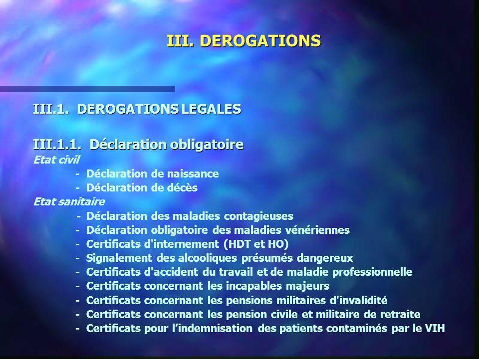 III. DEROGATIONS III.1. DEROGATIONS LEGALES III.1.1. Déclaration obligatoire Etat civil - Déclaration de naissance - Déclaration de décès Etat sanitai