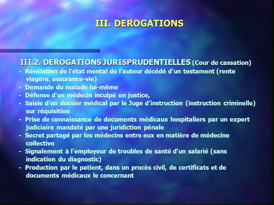 III. DEROGATIONS III.2. DEROGATIONS JURISPRUDENTIELLES (Cour de cassation) - Révélation de l'état mental de l'auteur décédé d'un testament (rente viag