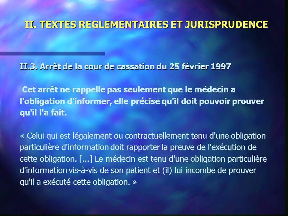 II. TEXTES REGLEMENTAIRES ET JURISPRUDENCE II.3. Arrêt de la cour de cassation du 25 février 1997 Cet arrêt ne rappelle pas seulement que le médecin a