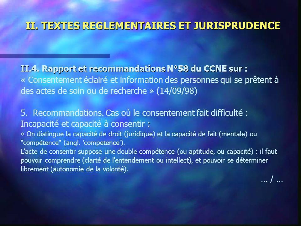 II. TEXTES REGLEMENTAIRES ET JURISPRUDENCE II.4. Rapport et recommandations N°58 du CCNE sur : « Consentement éclairé et information des personnes qui