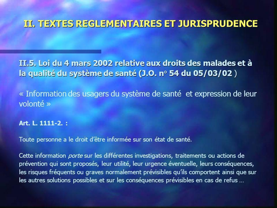 II. TEXTES REGLEMENTAIRES ET JURISPRUDENCE II.5. Loi du 4 mars 2002 relative aux droits des malades et à la qualité du système de santé (J.O. n° 54 du
