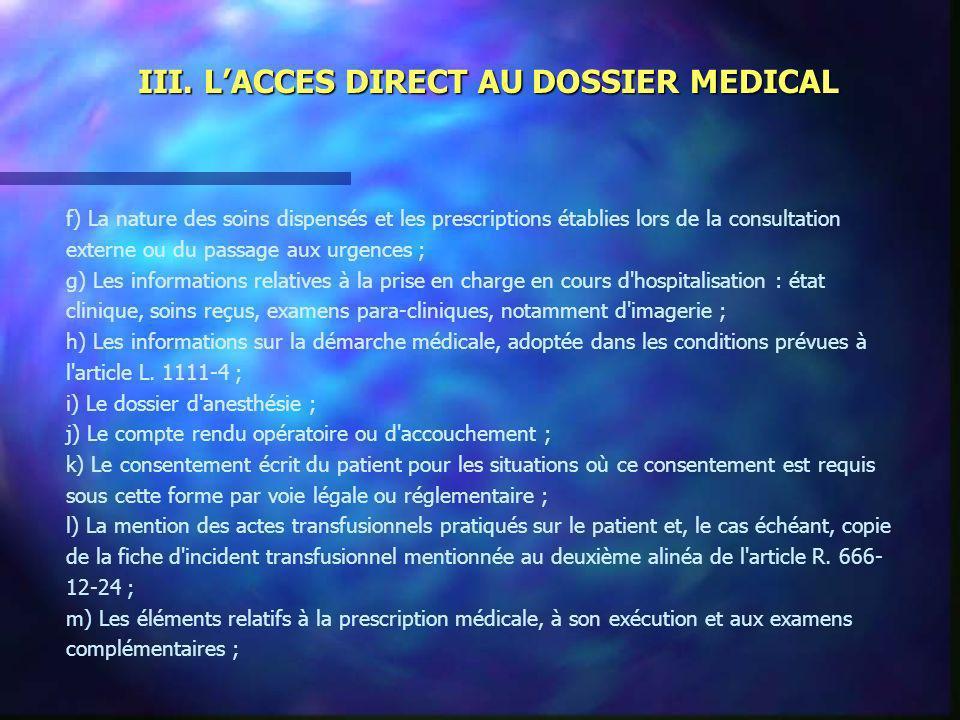 III. LACCES DIRECT AU DOSSIER MEDICAL f) La nature des soins dispensés et les prescriptions établies lors de la consultation externe ou du passage aux