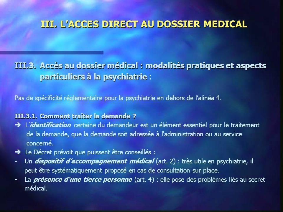 III. LACCES DIRECT AU DOSSIER MEDICAL III.3.Accès au dossier médical : modalités pratiques et aspects particuliers à la psychiatrie particuliers à la