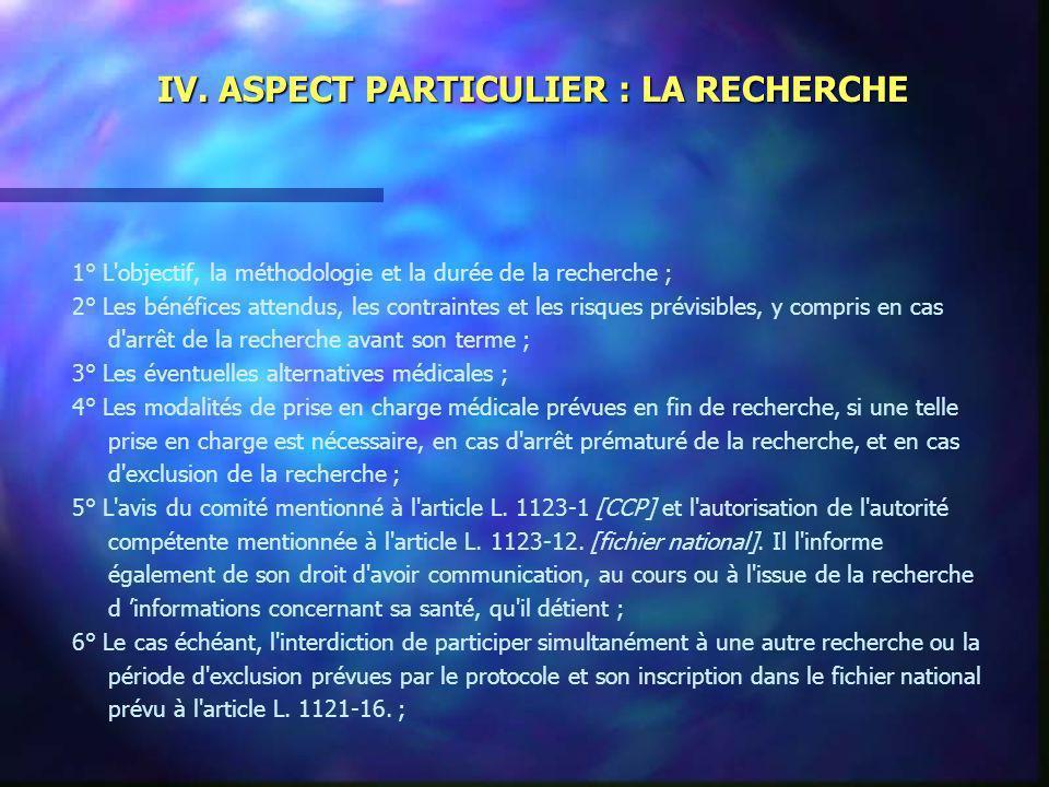 IV. ASPECT PARTICULIER : LA RECHERCHE 1° L'objectif, la méthodologie et la durée de la recherche ; 2° Les bénéfices attendus, les contraintes et les r