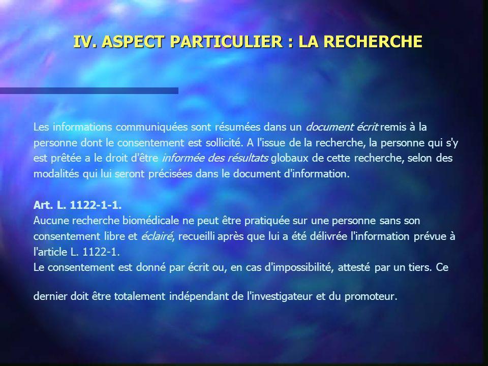 IV. ASPECT PARTICULIER : LA RECHERCHE Les informations communiquées sont résumées dans un document écrit remis à la personne dont le consentement est