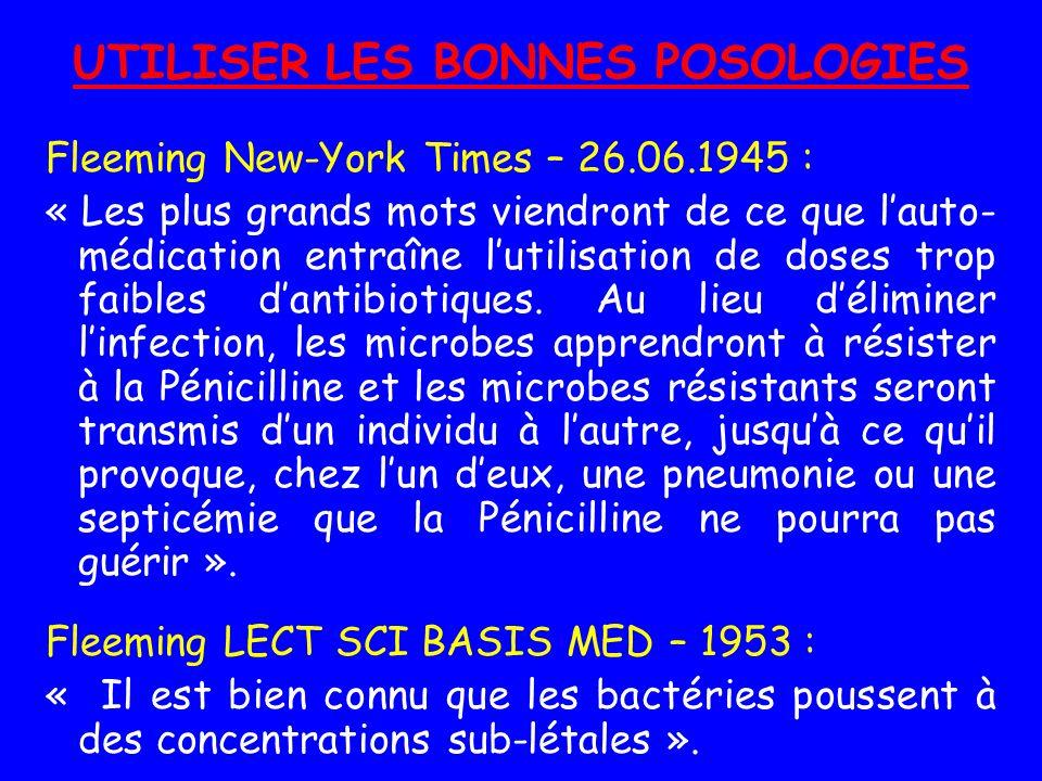 UTILISER LES BONNES POSOLOGIES Fleeming New-York Times – 26.06.1945 : « Les plus grands mots viendront de ce que lauto- médication entraîne lutilisati