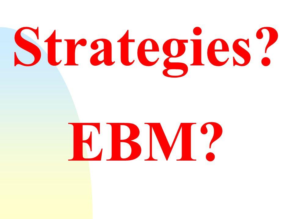 Strategies? EBM?