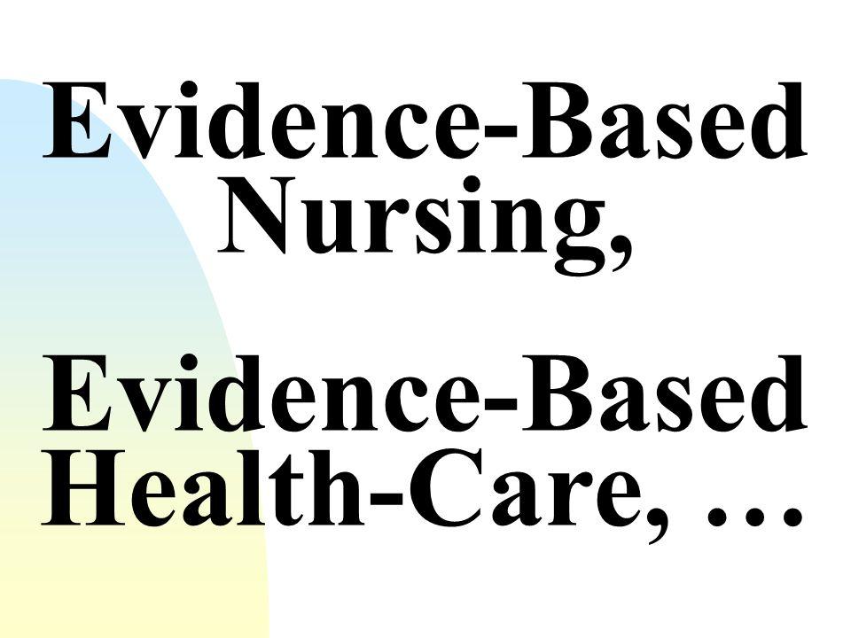 Evidence-Based Policy, … Evidence-Based Management,