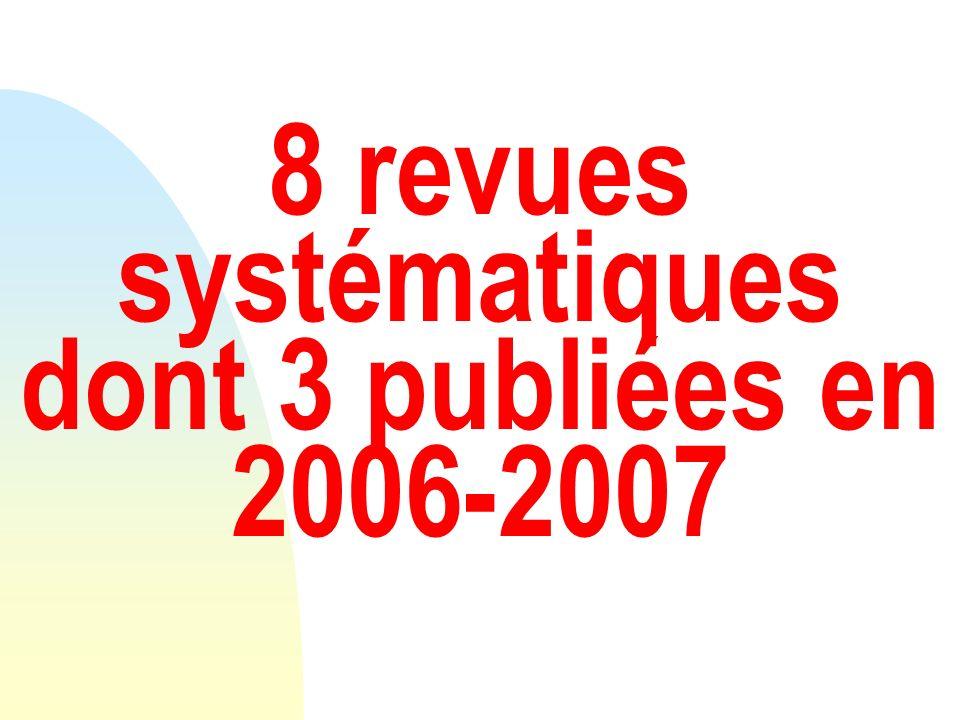 8 revues systématiques dont 3 publiées en 2006-2007