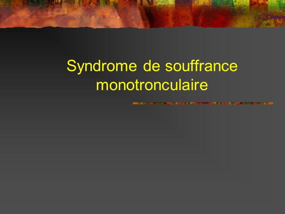 Syndrome de souffrance monotronculaire