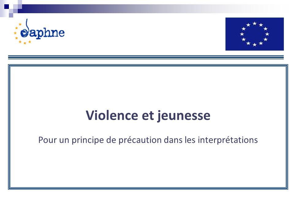 Violence et jeunesse Pour un principe de précaution dans les interprétations