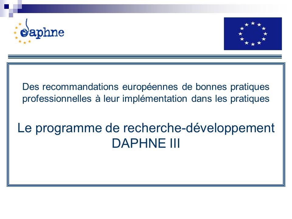 Des recommandations européennes de bonnes pratiques professionnelles à leur implémentation dans les pratiques Le programme de recherche-développement DAPHNE III
