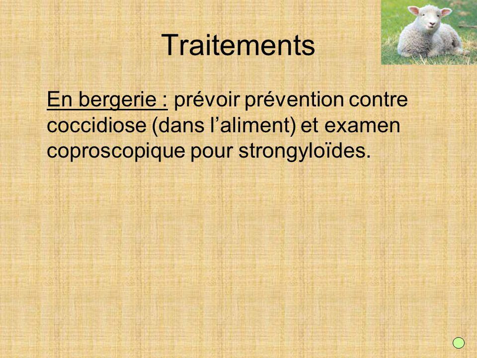 Traitements En bergerie : prévoir prévention contre coccidiose (dans laliment) et examen coproscopique pour strongyloïdes.