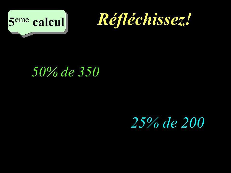Ecrivez! 4 eme calcul 4 eme calcul 4 eme calcul 50% de 300 25% de 400