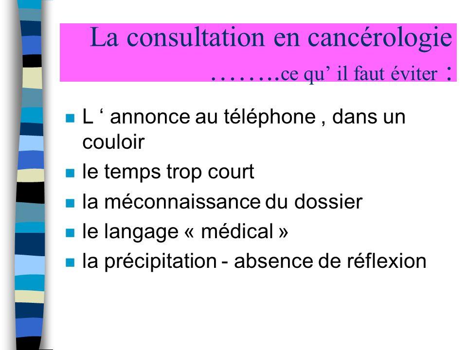 La consultation en cancérologie ……..