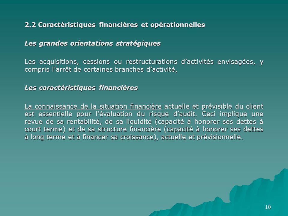 10 2.2 Caractéristiques financières et opérationnelles Les grandes orientations stratégiques Les acquisitions, cessions ou restructurations dactivités