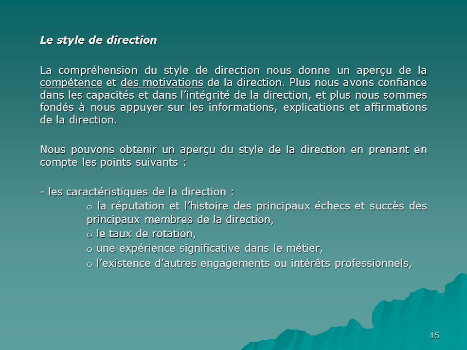 15 Le style de direction La compréhension du style de direction nous donne un aperçu de la compétence et des motivations de la direction. Plus nous av