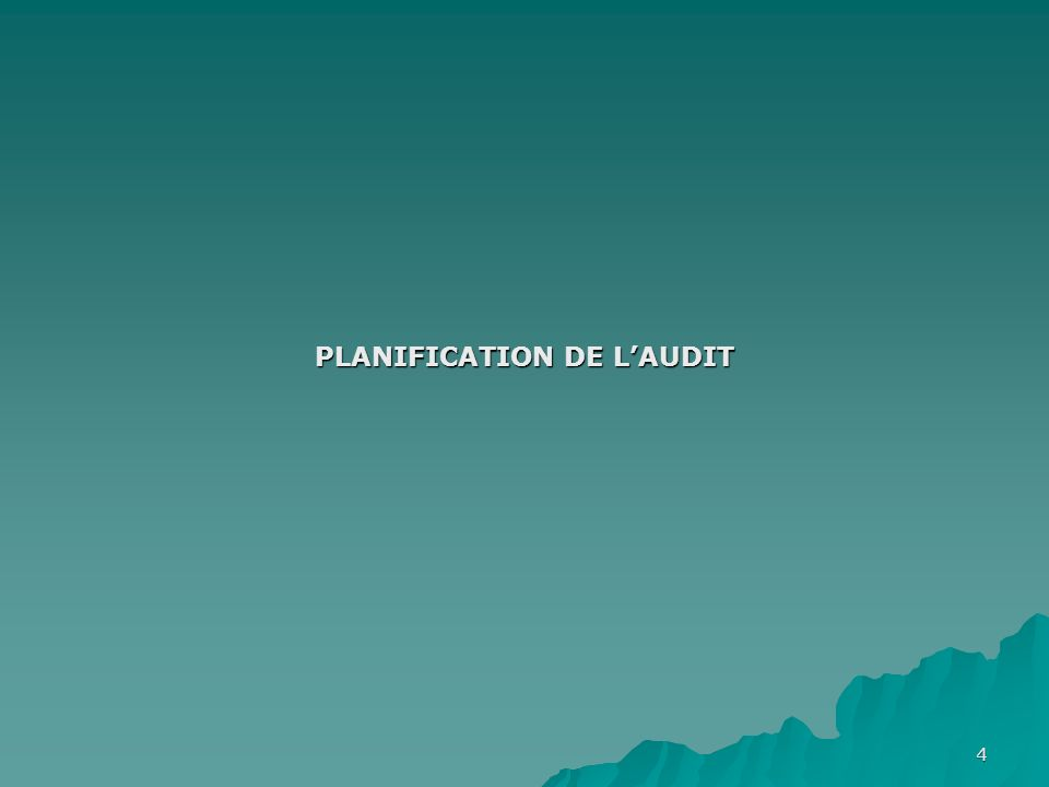 4 PLANIFICATION DE LAUDIT