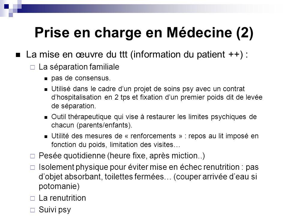 Prise en charge en Médecine (2) La mise en œuvre du ttt (information du patient ++) : La séparation familiale pas de consensus. Utilisé dans le cadre