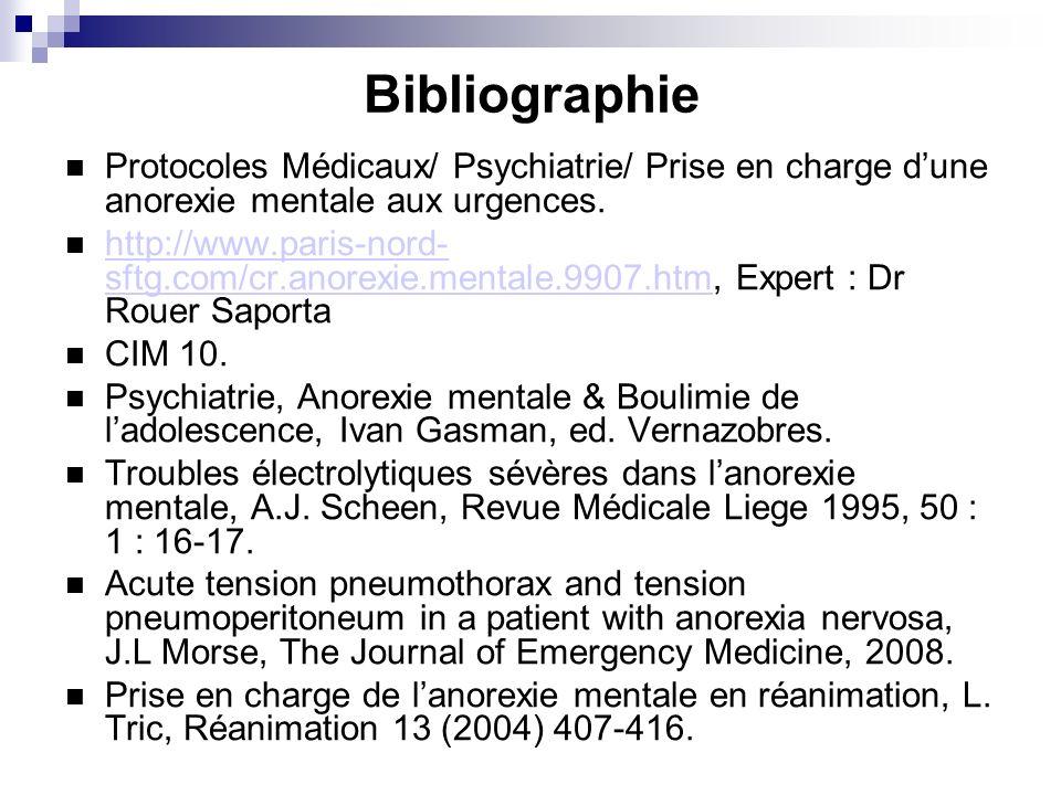 Bibliographie Protocoles Médicaux/ Psychiatrie/ Prise en charge dune anorexie mentale aux urgences. http://www.paris-nord- sftg.com/cr.anorexie.mental