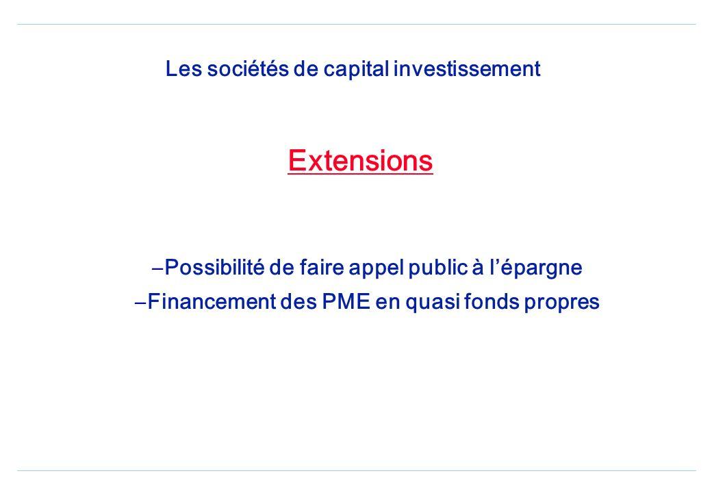 Les sociétés de capital investissement Refinancement –Fonds collectifs dinvestissement –Création dun mécanisme directif dorientation des placements de