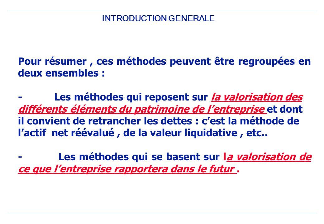 INTRODUCTION GENERALE Les principales méthodes dévaluation pratiquées sont : Lévaluation par lactualisation des flux de trésorerie disponible (DCF : D