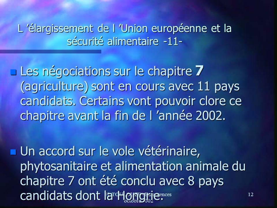 H. TOULOUZE - Emergences octobre 2002 12 L élargissement de l Union européenne et la sécurité alimentaire -11- n Les négociations sur le chapitre 7 (a