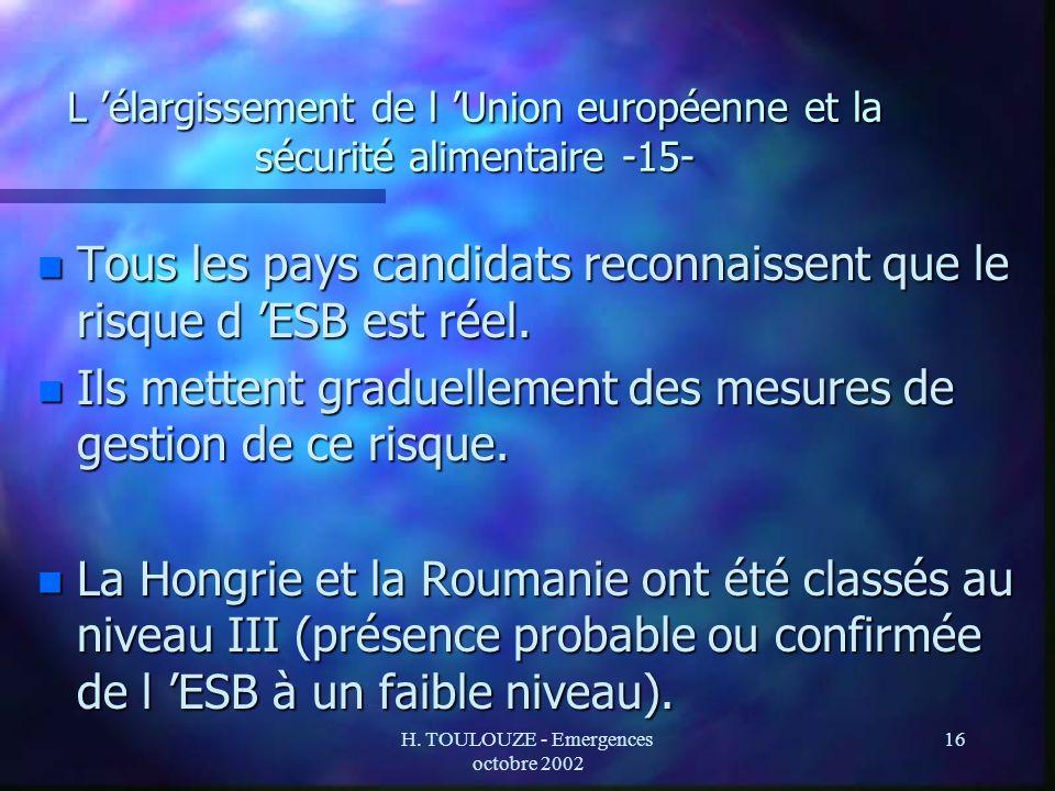 H. TOULOUZE - Emergences octobre 2002 16 L élargissement de l Union européenne et la sécurité alimentaire -15- n Tous les pays candidats reconnaissent