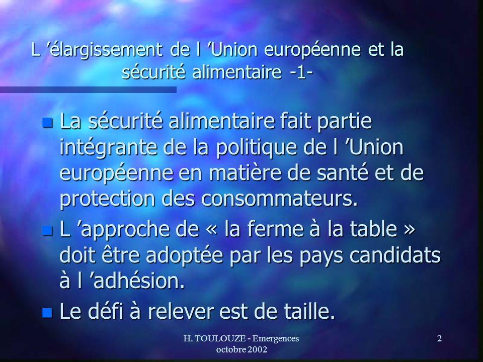 H. TOULOUZE - Emergences octobre 2002 2 L élargissement de l Union européenne et la sécurité alimentaire -1- n La sécurité alimentaire fait partie int