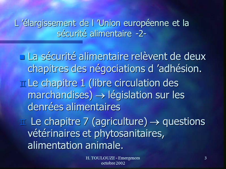 H. TOULOUZE - Emergences octobre 2002 3 L élargissement de l Union européenne et la sécurité alimentaire -2- n La sécurité alimentaire relèvent de deu