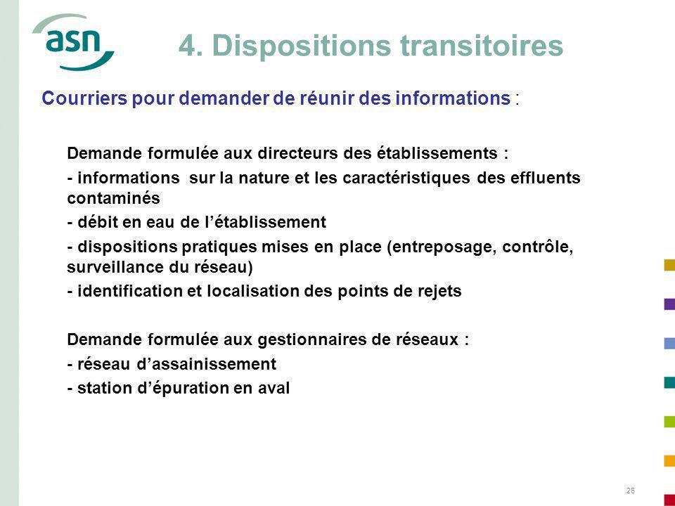 26 4. Dispositions transitoires Courriers pour demander de réunir des informations : Demande formulée aux directeurs des établissements : - informatio