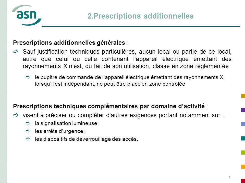 8 2.Prescriptions additionnelles Prescriptions additionnelles générales : Sauf justification techniques particulières, aucun local ou partie de ce loc