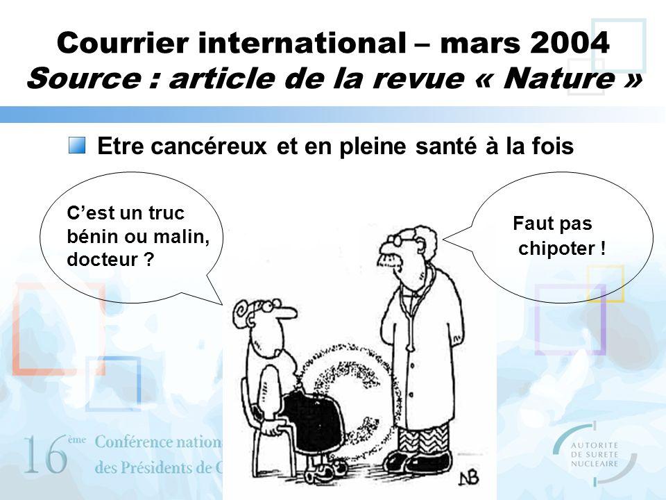 Courrier international – mars 2004 Source : article de la revue « Nature » Etre cancéreux et en pleine santé à la fois Cest un truc bénin ou malin, do